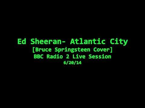 Ed Sheeran covers Bruce Springsteen [Atlantic City]