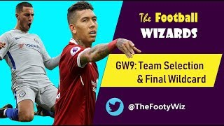 FPL GW9 Transfers, Team Selection & Final Wildcard Team! | Fantasy Premier League 2018/19