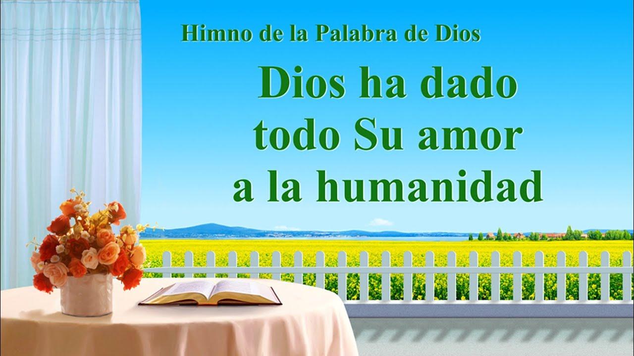 Himno cristiano | Dios ha dado todo Su amor a la humanidad