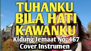 Download Mp3 Tuhanku Bila Hati Kawanku Kj No. 467 - Cover Instrumen  Gbu Production