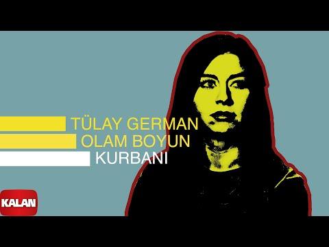 Tülay German - Olam Boyun Kurbanı - [ Burçak Tarlası © 2000 Kalan Müzik ]