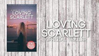 """""""Loving Scarlett"""" OFFICIAL WATTPAD TRAILER"""
