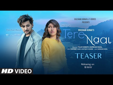 Tere Naal Ft Tulsi Kumar & Darshan Raval - Official Trailer Released