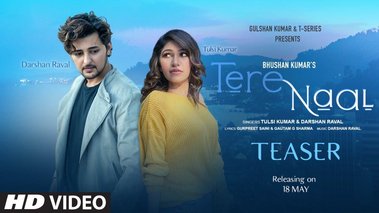 Song Teaser: Tere Naal   Tulsi Kumar & Darshan Raval   Bhushan Kumar   Releasing on 18 May 2020