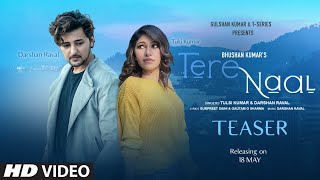 Song Teaser: Tere Naal | Tulsi Kumar & Darshan Raval | Bhushan Kumar | Releasing on 18 May 2020