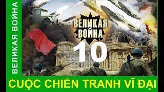 Cuộc chiến tranh vĩ đại - Tập 10: Giải phóng Ukraina | Phim tài liệu lịch sử Thế chiến II