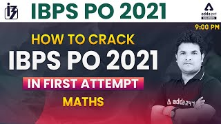 How to Crack IBPS PO 2021 Maths Section in First Attempt?