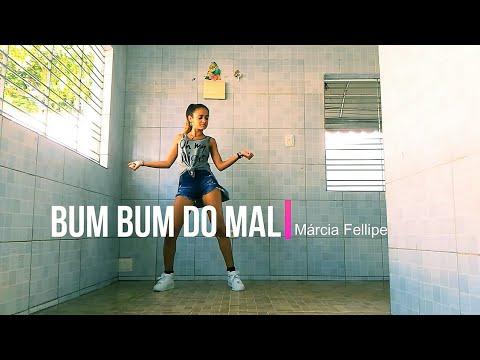 Bum Bum do Mal - Márcia Fellipe(Coreografia)