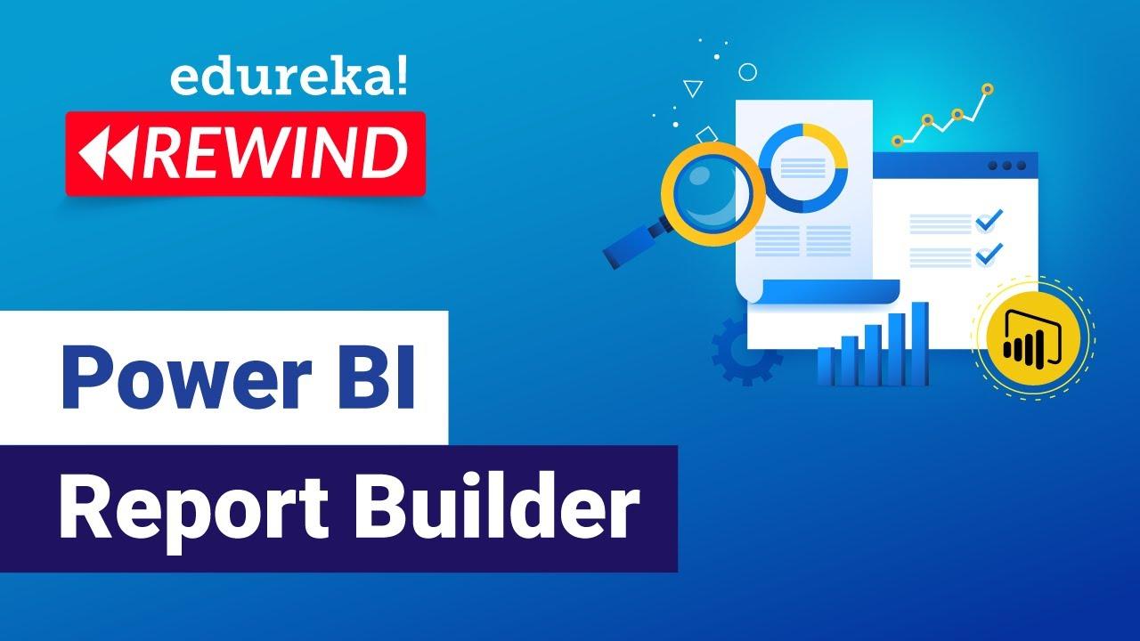 Download Power BI Report Builder | Create Paginated Reports in Power BI | Edureka | Power BI Rewind - 1
