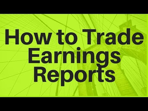 How To Trade Earnings Reports