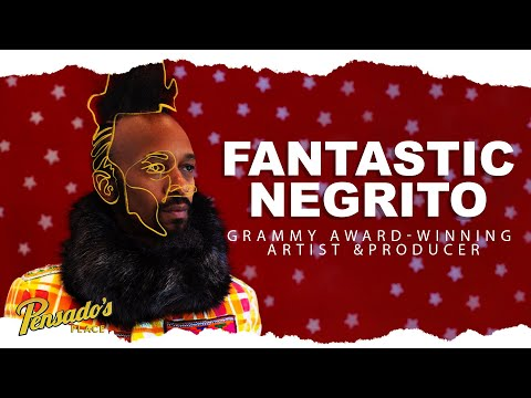 Grammy Award Winning Artist / Producer , Fantastic Negrito — Pensado's Place #476