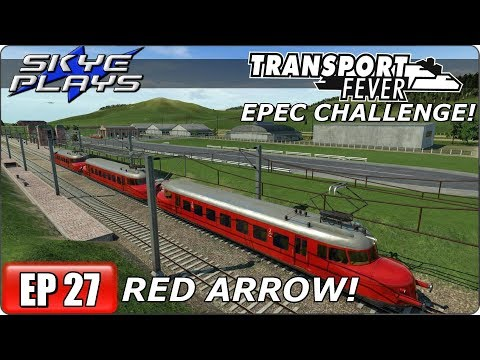 Transport Fever (Tycoon Game) Let's Play/Gameplay - EPEC Challenge Ep 27 - RED ARROW!