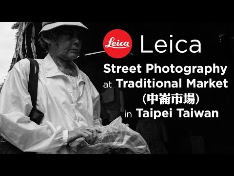 #3 LEICA STREET PHOTOGRAPHY at Traditional Market in Taipei Taiwan POV in 4K w/ M240 Summilux 35mm