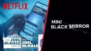 Mini Black Mirror 2 | Joel McHale Show | Netflix