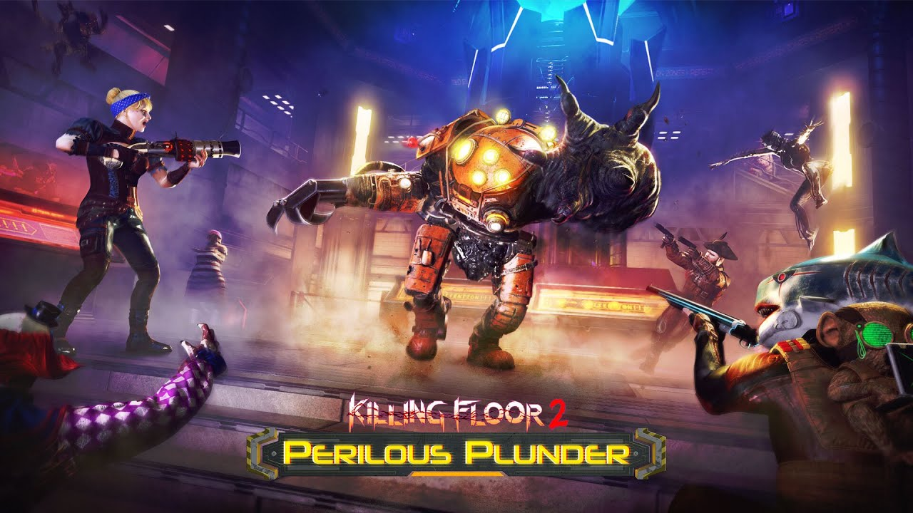 Killing Floor 2 Official Perilous Plunder Update Trailer 2020 Youtube