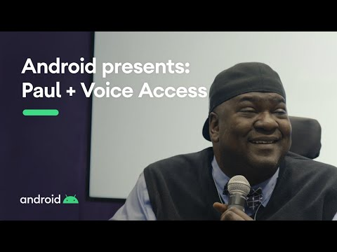 Android presents: Paul + Voice Access