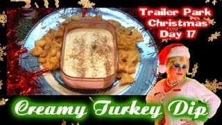 Creamy Turkey Dip : Great For Christmas Leftovers! Day 17