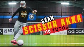 Download Video #18 LEARN THE SCISSOR AKKA - Street Football /@seanfreestyle MP3 3GP MP4
