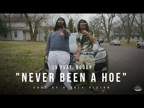 LV x Buddy  Never Been A Hoe  Video  Shot By @aSoloVision