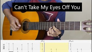 Can't Take My Eyes Off You ( I love you baby ) - Fingerstyle Guitar Tutorial TAB