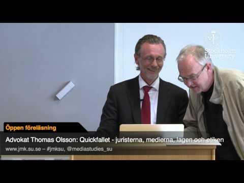 Thomas Olsson - Quickfallet, juristerna, medierna, lagen och etiken