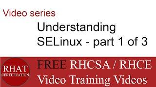 Understanding SELinux - Part 1 of 3 Video Series