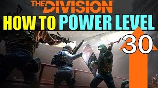 How to POWER LEVEL in The Division! | BEST way to Level Up Fast to Max Level 30!