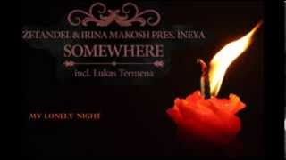 Zetandel feat. Irina Makosh pres. Ineya ~ My Lonely Night (Original Mix) ☆ Chill Out ☆
