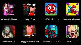 Ice Granny Babienna,Piggy 2 Store,Red Ball Adventure,Crewmate Adventure,Speciment Zero,Ice Scream 2