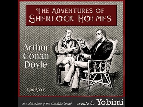 Adventures of Sherlock Holmes: Chapter 8 - The Adventure of the Speckled Band