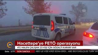 Gambar cover Hacettepe'ye düzenlenen FETÖ operasyonunda 23 kişi için gözaltı kararı verildi
