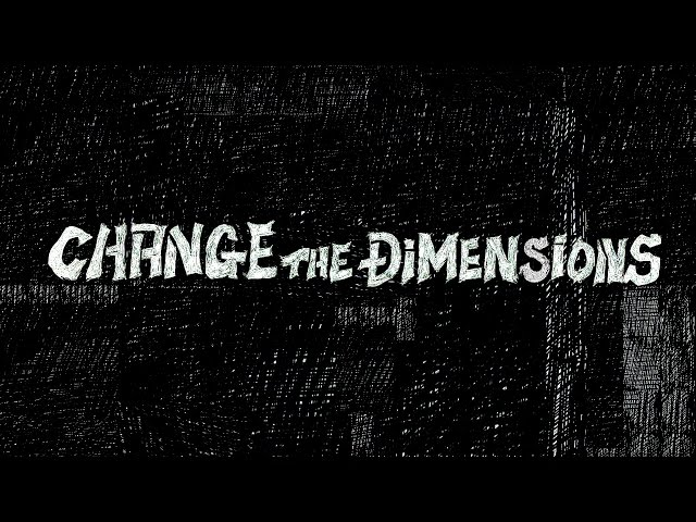 FORWARD / CHANGE THE DIMENSIONS