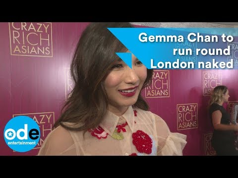 Crazy Rich Asians: Gemma Chan to run round London naked