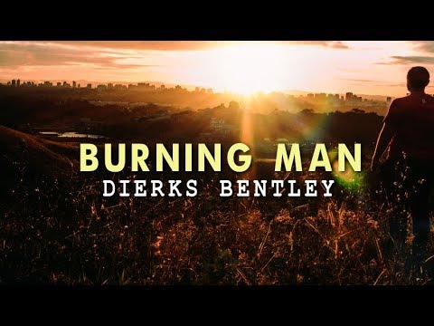 Dierks Bentley - Burning Man (Lyric Video)