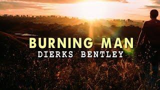 Dierks Bentley - Burning Man (Lyric Video)