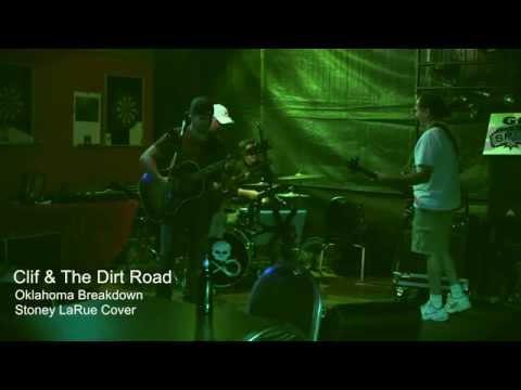 Clif & The Dirt Road- Oklahoma Breakdown (Stoney LaRue Cover)