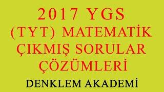2017 YGS (TYT)  Matematik Çıkmış Sorular Çözümü - Denklem Akademi
