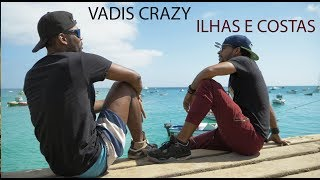Vadis Crazy - Ilhas e Costas [Music Video 2018]