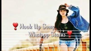 Hook Up Song Whatsapp Status 😍❣ Hook up Status 2019 😘💕