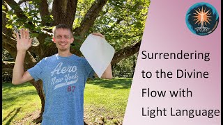 Surrendering to the Divine Flow with Light Language
