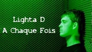 Lighta D - A Chaque Fois (Nouveauté 2012 Reggae Francais) - R2G -