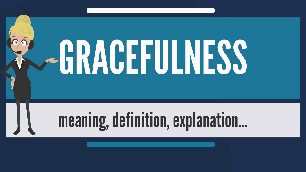 What does gracefulness mean