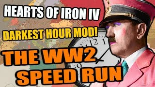 Hearts Of Iron 4: THE WW2 SPEEDRUN - DARKEST HOUR MOD