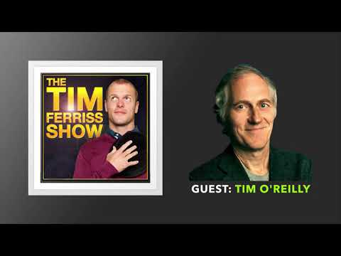 Tim O'Reilly Interview | The Tim Ferriss Show (Podcast)