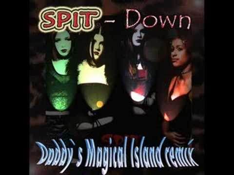 Spit - Down (Daddy`s Magical Island Remix)