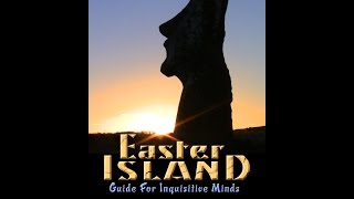 Ancient Easter Island: More To This Place Than You Imagine