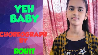 YEH BABY || GARRY SANDHU || COVER BY:- MONA || CHOREOGRAPH BY:-ROHIT