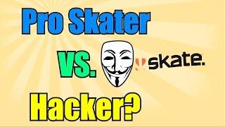 Skate 3 - Pro Skater Vs. Hacker?!? - Funny Moments, Fails & More!  Part 1 (Xbox 360)