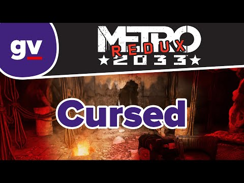 Metro 2033 Redux - Cursed (Walkthrough) |