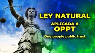 Ley natural aplicada en OPPT   Alejandro Angélica